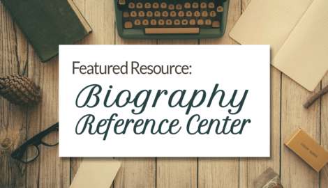 Featured resource: biography reference center