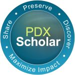Emblem for PDXScholar, the University Repository: Share, Preserve, Discover, Maximize Impact