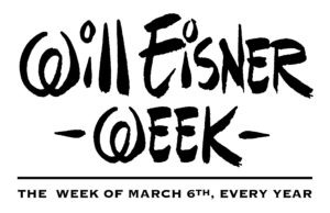 Will Eisner Week Logo, subtitle the week of march 6th, every year